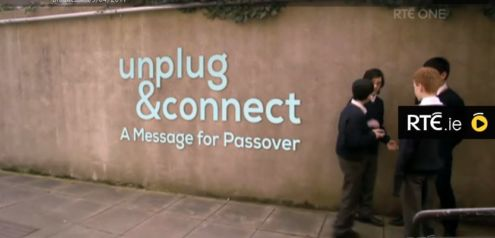 Unplug and Connect - A Message for Passover<br />Image: www.rte.ie